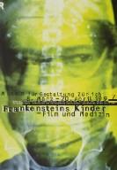 Frankensteins Kinder - Film und Medizin