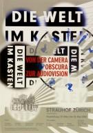 Die Welt in Kasten: vom der Camera Obscura zur Audiovision